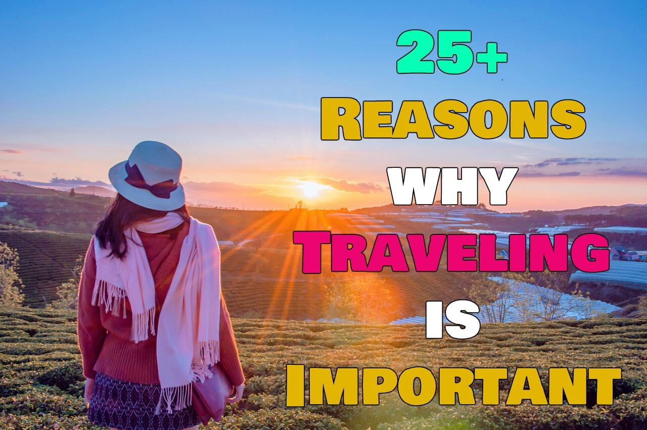 Reasons why traveling is essential for life